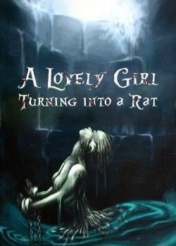 A Lovely Girl Turning into a Rat