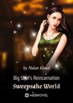 Big Shot's Reincarnation Sweeps The World