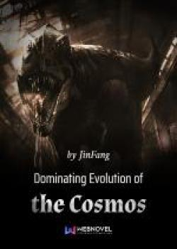 Dominating Evolution of the Cosmos
