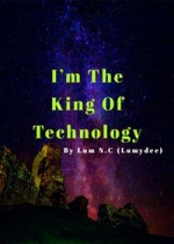 I'm The King Of Technology
