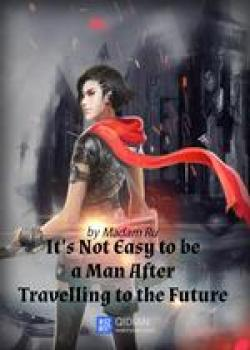 "It""s Not Easy to Be a Man After Travelling to the Future"